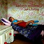 Kathryn Williams Just A Feeling (2-Track Single)