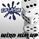 Splash Wind Him Up (3-Track Maxi-Single)