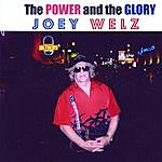 Joey Welz The Power And The Glory