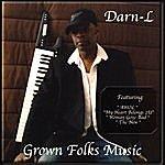 Darn-L Grown Folks Music
