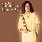 Kenny G Songbird: The Best Of Kenny G