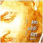 Dee 1 I Am Who I Am
