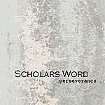Scholars Word Perserverance