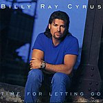 Billy Ray Cyrus Time For Letting Go (2-Track Single)