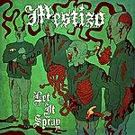 Mestizo Let It Spray (8-Track Maxi-Single)
