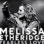 Melissa Etheridge Fearless Love