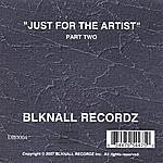 "Blknall Recordz Just For The Artist ""part Two"""