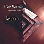 Frank Wallace Delphín - Music For Vihuela De Mano