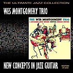 Wes Montgomery Trio New Concepts In Jazz Guitar