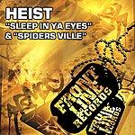 Heist Sleep In Ya Eyes / Spiders Ville
