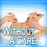Massage Music Without A Care: For Relaxing, Stress Relief, Yoga And Tai Chi
