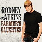 Rodney Atkins Farmer's Daughter (Single)
