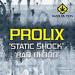 Prolix Static Shock / Bad Blood