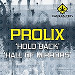 Prolix Hold Back / Hall Of Mirrors