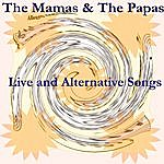 The Mamas & The Papas Live And Alternative Songs