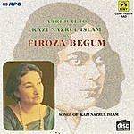 Firoza Begum Firoza Begum : Nazrul Songs