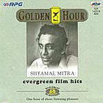 Shyamal Mitra Golden Hour - Shyamal Mitra (Evergreen Film Hits)