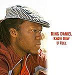 King Daniel Know How U Feel - Single