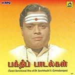 Dr. Seerkhazhi S. Govindarajan Bakthipadalgal-Hits Ofdr.seerkhazhi S. Govin(Devo)