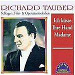 Richard Tauber Ich Kuesse Ihre Hand Madame