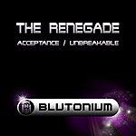 Renegade Acceptance / Unbreakable