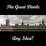 The Great Divide Any Idea? (Single)