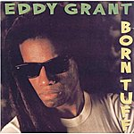 Eddy Grant Born Tuff