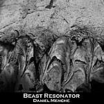 Daniel Menche Beast Resonator