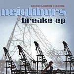 Neighbors Breake Ep