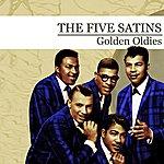 The Five Satins Golden Oldies (Digitally Remastered)