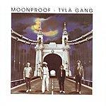 Tyla Gang Moonproof
