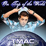 T Mac On Top Of The World (Single)