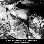 Daniel Menche Creatures Of Cadence