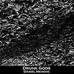 Daniel Menche Drunk Gods