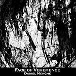 Daniel Menche Face Of Vehemence