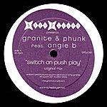 Granite & Phunk Switch On Push Play