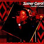 Sister Carol Mother Culture