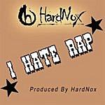 Hardnox I Hate Rap (Single)