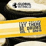 David Phillips Let There Be Drums Vol. 1
