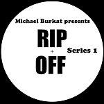 Michael Burkat Presents The Rip Off Series Part 1