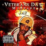 Jay Veterans Day Mixtape (Parental Advisory)