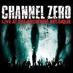 Channel Zero Live @ The Ancienne Belgique
