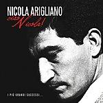 Nicola Arigliano Ciao Nicola! - I Più Grandi Successi... (Remastered)