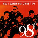 98 Degrees Was It Something I Didn't Say (5-Track Maxi-Single)