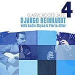 Django Reinhardt Classic Roots Jazz: Django Reinhardt, Vol. 4