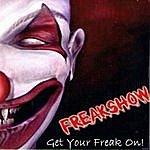 Freakshow Get Your Freak On