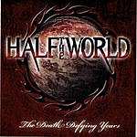 Half The World The Death Defying Years