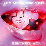Fey Let Me Show You Remixed, Vol. 1