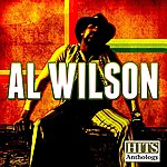 Al Wilson Hits Anthology: Al Wilson (Digitally Remastered)