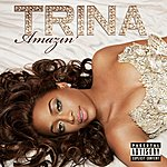 Trina Amazin' (Parental Advisory)